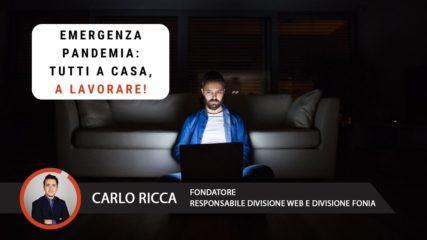 Emergenza Pandemia: tutti a casa, a lavorare!