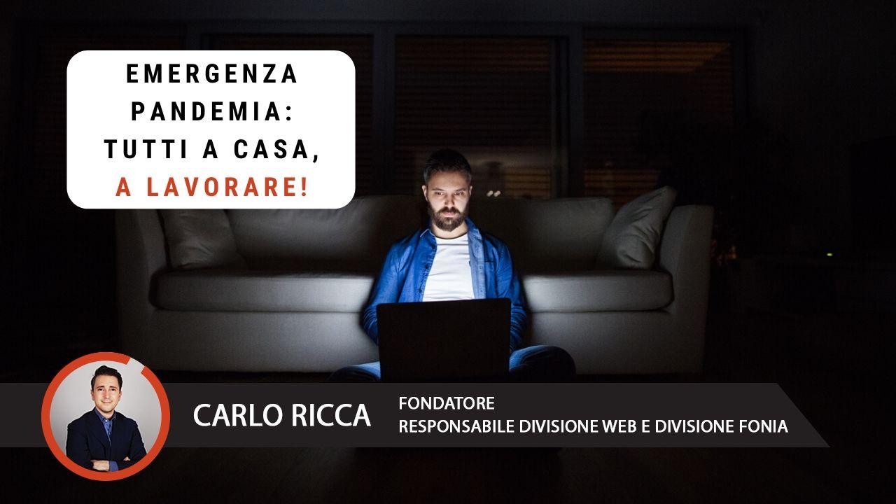 Emergenza Pandemia tutti a casa a lavorare
